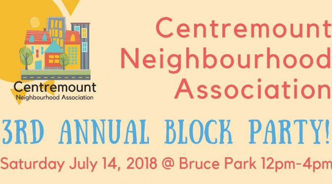 Event – Centremount Block Party! July 14 Bruce Park 12-4
